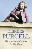 Purcell, Deirdre - Diamonds And Holes In My Shoes - 9780340898451 - KRS0010902
