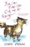 Pascoe, Chris - You Can Take the Cat Out of Slough ... - 9780340898659 - V9780340898659