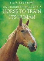 Bettison, Tina - One Hundred Ways for a Horse to Train Its Human - 9780340908624 - V9780340908624
