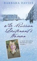 Davies, Barbara - THE RUSSIAN LIEUTENANT'S WOMAN: A TALE OF LOVE, BETRAYAL AND VODKA - 9780340910078 - KEX0205232