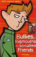Alexander, J. - Bullies, Bigmouths and So-called Friends - 9780340911846 - V9780340911846