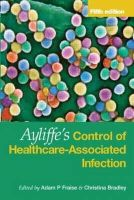 - Ayliffe's Control of Healthcare-associated Infection - 9780340914519 - V9780340914519