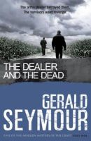 Seymour, Gerald - The Dealer and the Dead - 9780340918920 - V9780340918920
