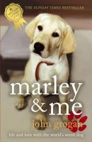 Grogan, John - Marley and Me : Life and Love with the World's Worst Dog - 9780340922101 - KRA0010765