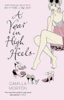 Morton, Camilla - Year in High Heels - 9780340922606 - KSS0007860
