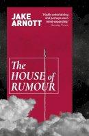Arnott, Jake - The House of Rumour - 9780340922736 - V9780340922736