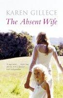 Gillece, Karen - The Absent Wife - 9780340924501 - KRS0016543
