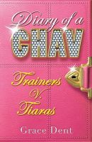 Dent, Grace - Trainers V. Tiaras (Diary Of A Chav) - 9780340932179 - KNW0005875