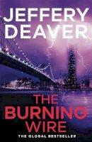 Deaver, Jeffery - The Burning Wire. Jeffery Deaver - 9780340937303 - KSS0014485
