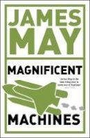 Phil Dolling, James May - James May's Magnificent Machines - 9780340950920 - V9780340950920