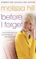 Hill, Melissa - Before I Forget - 9780340952993 - KEX0219865