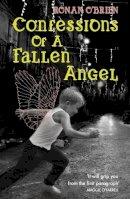 O'brien, Ronan - Confessions of a Fallen Angel - 9780340953167 - KTJ0030157