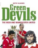 Keith Falkiner - Green Devils, The Irish and Manchester United - 9780340960295 - KAK0009336