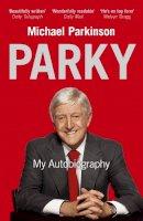 Parkinson, Michael - Parky: My Autobiography - 9780340961674 - KTM0006564