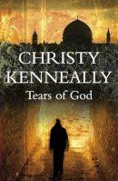Christy Kenneally - Tears of God - 9780340961681 - 9780340961681