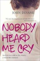 Devane, John - Nobody Heard Me Cry - 9780340962770 - V9780340962770