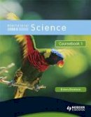 Morrison, Karen - International Science, Coursebook 1: For Students for Whom English Is a Second Language (Bk. 1) - 9780340966037 - V9780340966037