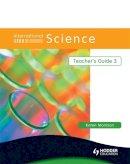 Morrison, Karen - International Science Teacher's Guide 3 (Bk. 3) - 9780340966068 - V9780340966068