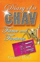 Grace Dent - Shiraz BW: Fame and Fortune: Diary Of A Chav - 9780340970645 - KLN0014017
