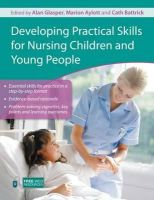 - Developing Practical Skills for Nursing Children and Young People - 9780340974193 - V9780340974193