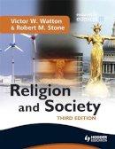 Watton, Victor W.; Stone, Robert M. - Religion and Society - 9780340975510 - V9780340975510