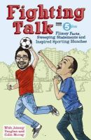 Colin Murray, Foreword by Johnny Vaughn, Christian O'Conn, ell - Fighting Talk: Flimsy Facts, Sweeping Statements and Inspired Sporting Hunches - 9780340977552 - KNW0007588
