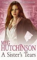 Hutchinson, Meg - A Sister's Tears - 9780340977774 - KYB0000324