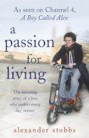 Stobbs, Alexander - Passion for Living - 9780340978535 - V9780340978535