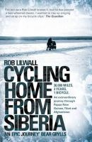 Rob Lilwall - Cycling Home from Siberia - 9780340979860 - V9780340979860