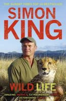 King, Simon - Wild Life - 9780340981078 - V9780340981078