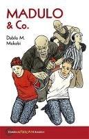 Mokobi, Dabilo M. - Hodder African Readers: Madulo & Co (HAR) - 9780340984185 - V9780340984185