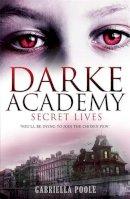 Poole, Gabriella - Secret Lives (Darke Academy) - 9780340989241 - KEX0221220