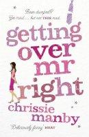 Chrissie Manby - Getting Over Mr. Right - 9780340992791 - V9780340992791