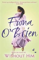 O'Brien, Fiona - Without Him - 9780340994894 - 9780340994894