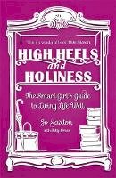 Saxton, Jo; Breen, Sally - High Heels and Holiness - 9780340995327 - V9780340995327