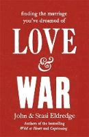 Eldredge, John; Eldredge, Stasi - Love & War - 9780340995518 - V9780340995518