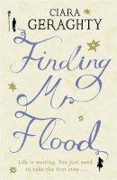 Geraghty, Ciara - Finding Mr. Flood - 9780340998298 - KRF0008262