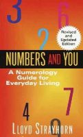 Strayhorn, Lloyd - Numbers and You:  A Numerology Guide for Everyday Living - 9780345345936 - V9780345345936