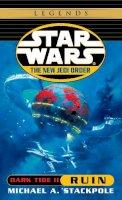 Stackpole, Michael A. - Dark Tide II: Ruin (Star Wars: The New Jedi Order, Book 3) - 9780345428561 - KSG0003137
