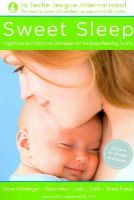 La Leche League International, Wiessinger, Diane, West, Diana, Smith, Linda J., Pitman, Teresa - Sweet Sleep: Nighttime and Naptime Strategies for the Breastfeeding Family - 9780345518477 - V9780345518477