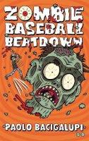 Bacigalupi, Paolo - Zombie Baseball Beatdown - 9780349001746 - V9780349001746