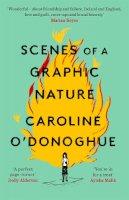O'Donoghue, Caroline - Scenes of a Graphic Nature - 9780349009957 - 9780349009957