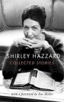 Hazzard, Shirley - The Collected Stories of Shirley Hazzard - 9780349012957 - 9780349012957