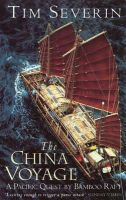 Severin, Tim - The China Voyage: A Pacific Quest by Bamboo Raft - 9780349106502 - KSG0000837