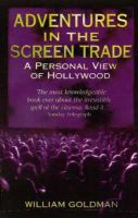 Goldman, William - Adventures in the Screen Trade - 9780349107059 - 9780349107059