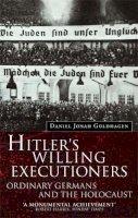 Goldhagen, Daniel - Hitler's Willing Executioners - 9780349107868 - KEX0293487