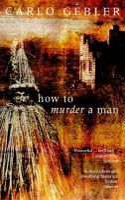 Gebler, Carlo - How to Murder a Man - 9780349108551 - KMR0004474