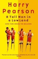 Pearson, Harry - Tall Man in a Low Land - 9780349112060 - V9780349112060