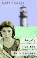 Sarah Francis - Angels in the Architecture - 9780349112329 - KLN0017249