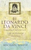 White, Michael - Leonardo: The First Scientist - 9780349112749 - V9780349112749